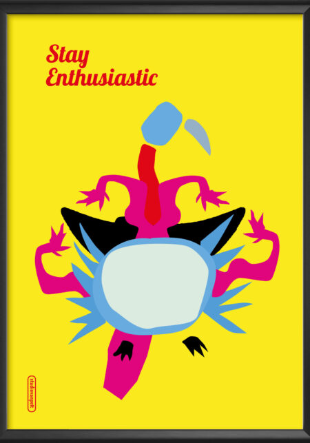 stay enthusiastic poster